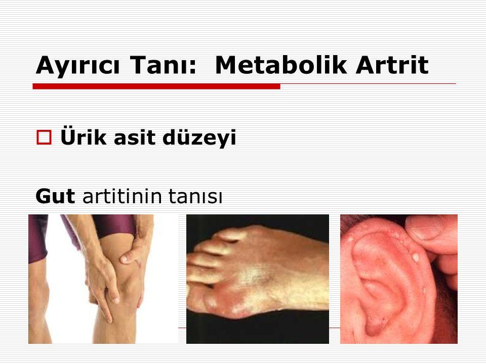 Ayırıcı Tanı: Metabolik Artrit  Ürik asit düzeyi Gut artitinin tanısı