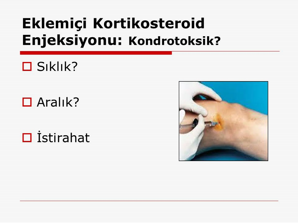 Eklemiçi Kortikosteroid Enjeksiyonu: Kondrotoksik?  Sıklık?  Aralık?  İstirahat