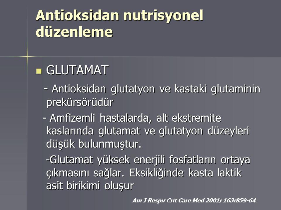 Antioksidan nutrisyonel düzenleme GLUTAMAT GLUTAMAT - Antioksidan glutatyon ve kastaki glutaminin prekürsörüdür - Antioksidan glutatyon ve kastaki glu