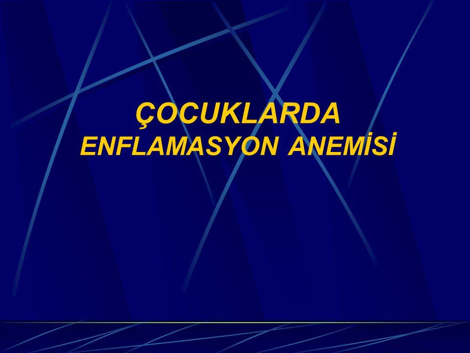 ÇOCUKLARDA ENFLAMASYON ANEMİSİ