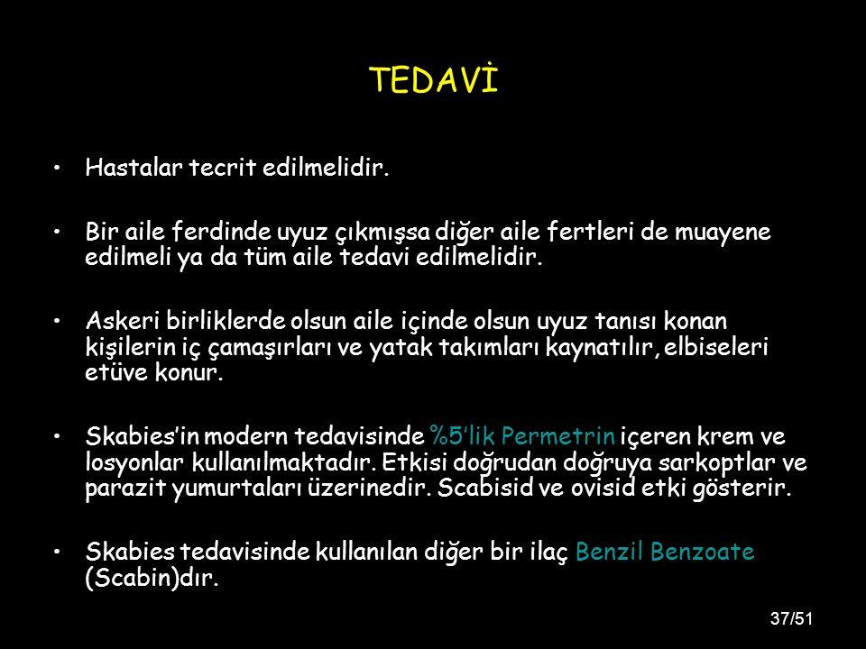 37/51 TEDAVİ Hastalar tecrit edilmelidir.
