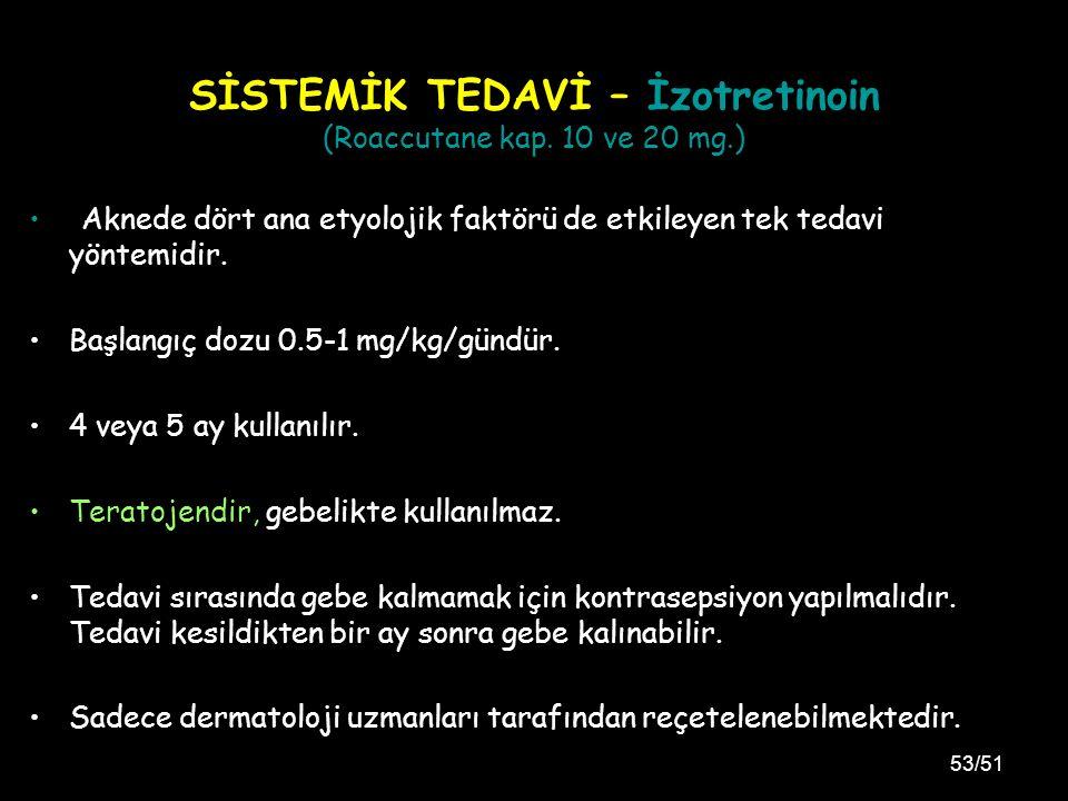53/51 SİSTEMİK TEDAVİ – İzotretinoin (Roaccutane kap.
