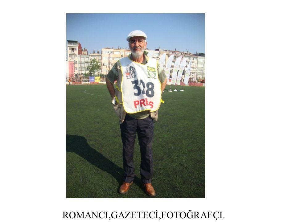 ROMANCI,GAZETECİ,FOTOĞRAFÇI.