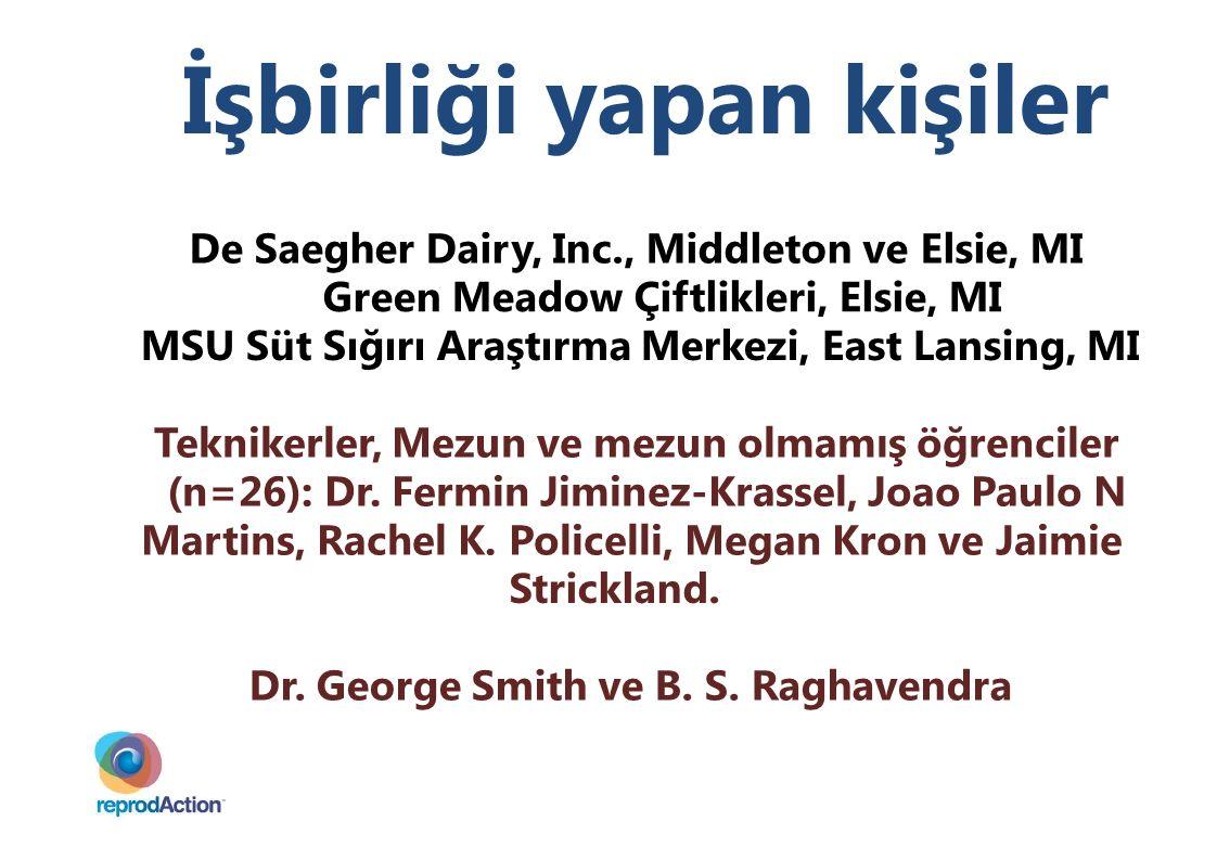 İşbirliği yapan kişiler De Saegher Dairy, Inc., Middleton ve Elsie, MI Green Meadow Çiftlikleri, Elsie, MI MSU Süt Sığırı Araştırma Merkezi, East Lans
