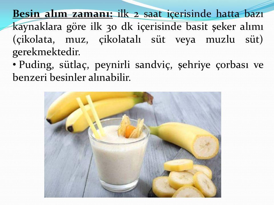 Besin alım zamanı: ilk 2 saat içerisinde hatta bazı kaynaklara göre ilk 30 dk içerisinde basit şeker alımı (çikolata, muz, çikolatalı süt veya muzlu s