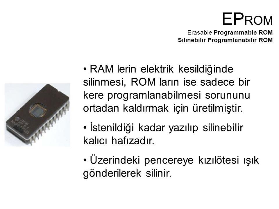 RAM lerin elektrik kesildiğinde silinmesi, ROM ların ise sadece bir kere programlanabilmesi sorununu ortadan kaldırmak için üretilmiştir.