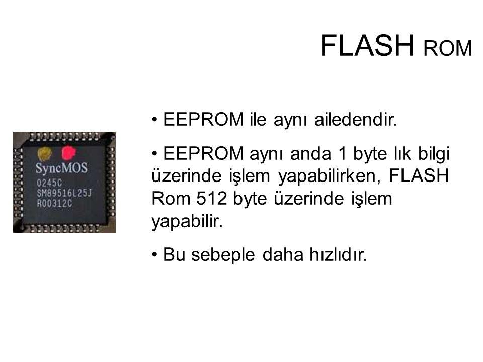 EEPROM ile aynı ailedendir.