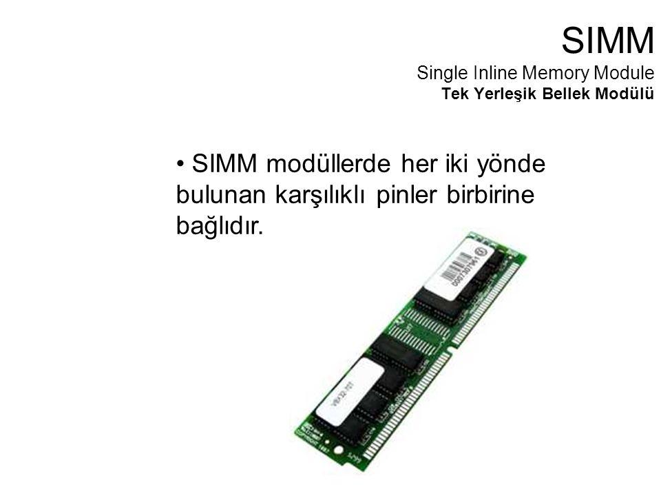 SIMM modüllerde her iki yönde bulunan karşılıklı pinler birbirine bağlıdır.