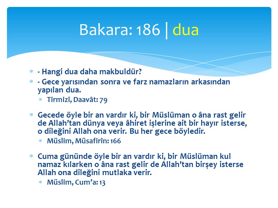  Duaların en hayırlısı Arefe günü yapılan duadır.
