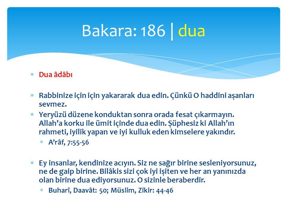  Abbas (r.a.):  Ya Resulallah, bana Allah Tealâdan isteyeceğim birşey öğret dedim.