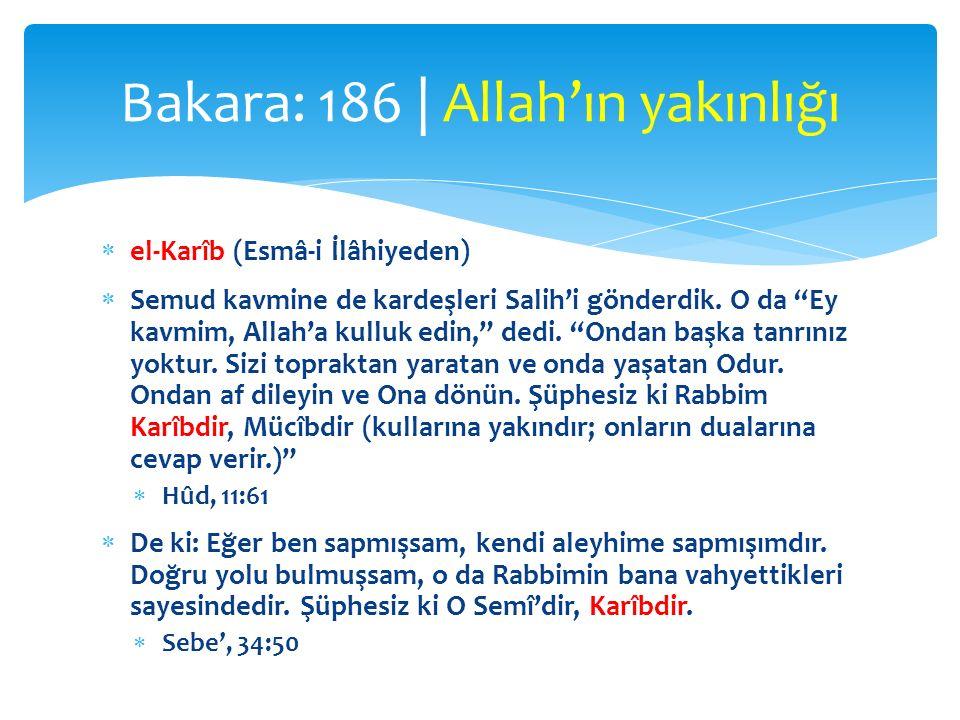 """ el-Karîb (Esmâ-i İlâhiyeden)  Semud kavmine de kardeşleri Salih'i gönderdik. O da """"Ey kavmim, Allah'a kulluk edin,"""" dedi. """"Ondan başka tanrınız yok"""