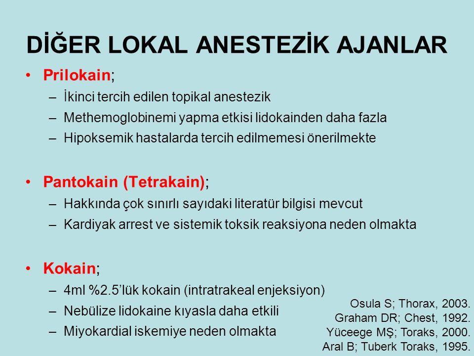 DİĞER LOKAL ANESTEZİK AJANLAR Prilokain; –İkinci tercih edilen topikal anestezik –Methemoglobinemi yapma etkisi lidokainden daha fazla –Hipoksemik has
