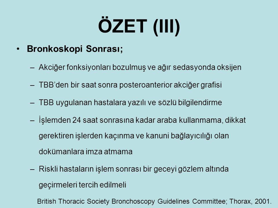ÖZET (III) Bronkoskopi Sonrası; –Akciğer fonksiyonları bozulmuş ve ağır sedasyonda oksijen –TBB'den bir saat sonra posteroanterior akciğer grafisi –TB