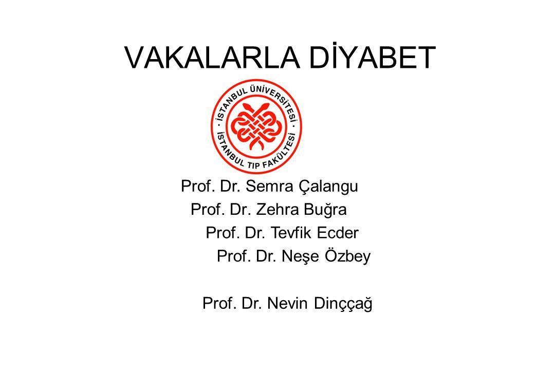 VAKALARLA DİYABET Prof.Dr. Zehra Buğra Prof. Dr. Tevfik Ecder Prof.