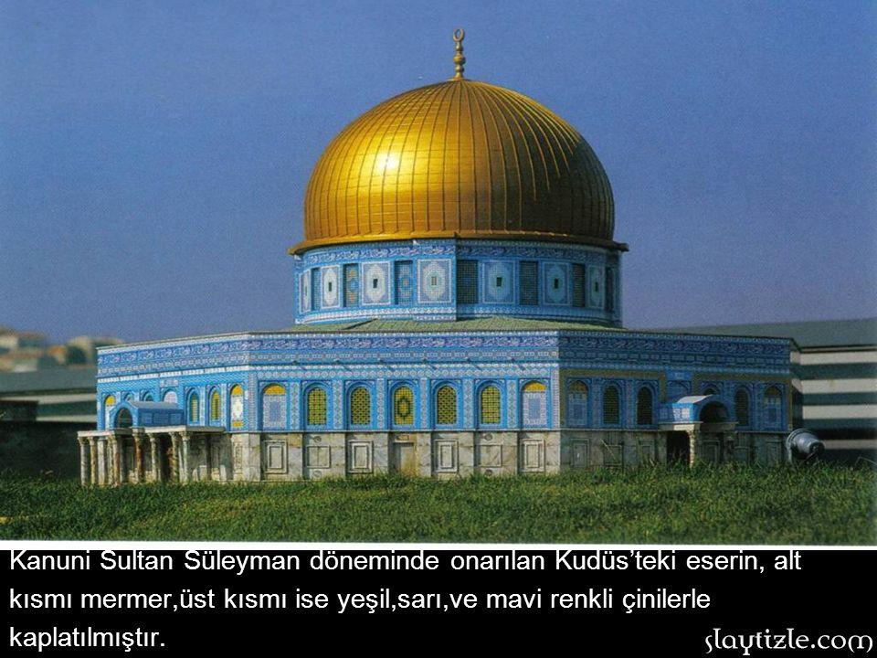 Kubbet-üs Sahra: 691 yılında Halife Abdülmelik bin Mervan tarafından yaptırılan Kubbet-üs Sahra, İslam mimari tarihinin önde gelen eserlerindendir.