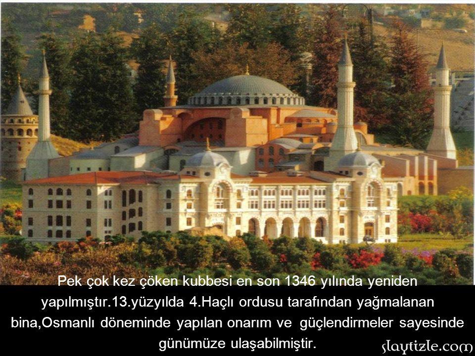 Ayasofya: 537 yılında inşa edilen yapı Sultan Ahmet Meydanı'nda bulunmaktadır. Doğu Roma İmparatoru devrinde İstanbul'da yapılan en görkemli Bizans es