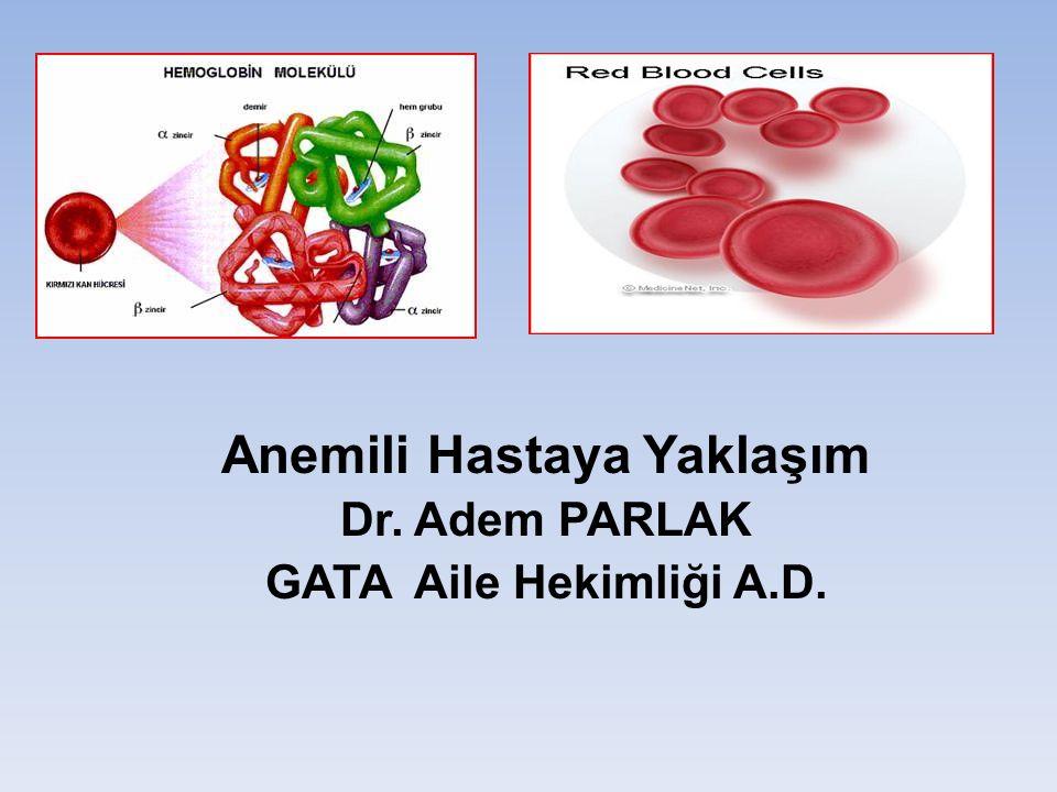 WHO kriterlerine göre erişkinlerde Erkek Kadın Hemoglobin (%) < 13 gr /dl < 12 gr/dl Hemotokrit (%) < 42 < 37 erkekkadın hemoglobin ‹ 13 g/dl ‹ 12 g/dl hematokrik ‹ 42mL/dL ‹ 37 mL/dL