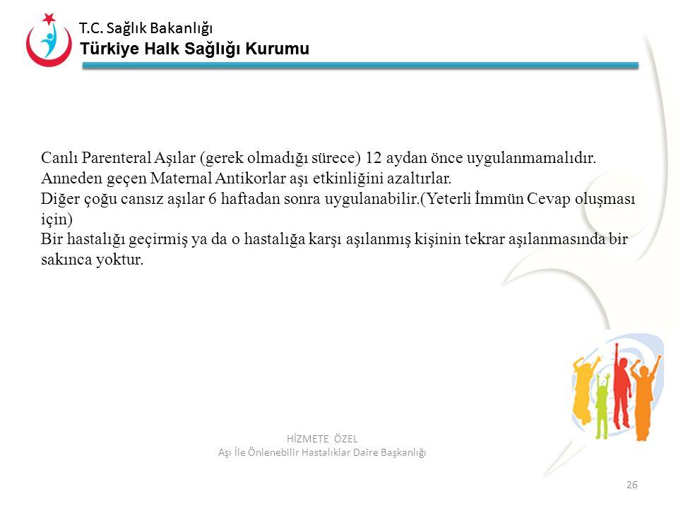 T.C. Sağlık Bakanlığı Türkiye Halk Sağlığı Kurumu T.C. Sağlık Bakanlığı Türkiye Halk Sağlığı Kurumu 26 HİZMETE ÖZEL Aşı İle Önlenebilir Hastalıklar Da
