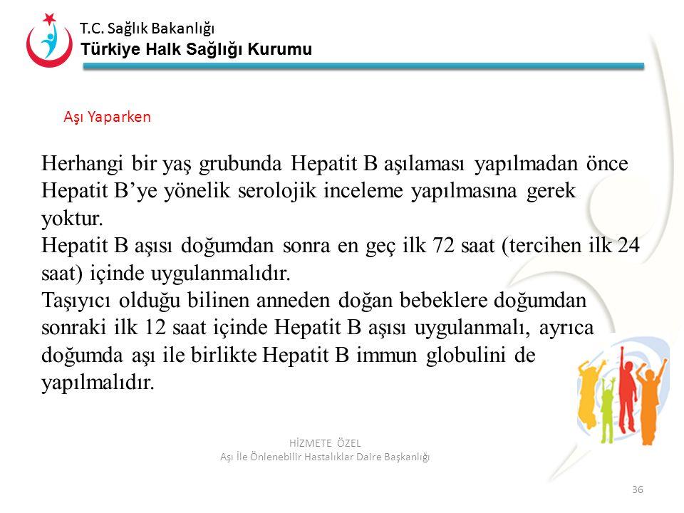 T.C. Sağlık Bakanlığı Türkiye Halk Sağlığı Kurumu T.C. Sağlık Bakanlığı Türkiye Halk Sağlığı Kurumu 36 HİZMETE ÖZEL Aşı İle Önlenebilir Hastalıklar Da