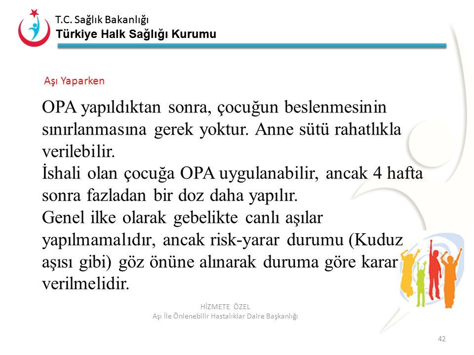 T.C. Sağlık Bakanlığı Türkiye Halk Sağlığı Kurumu T.C. Sağlık Bakanlığı Türkiye Halk Sağlığı Kurumu 42 HİZMETE ÖZEL Aşı İle Önlenebilir Hastalıklar Da