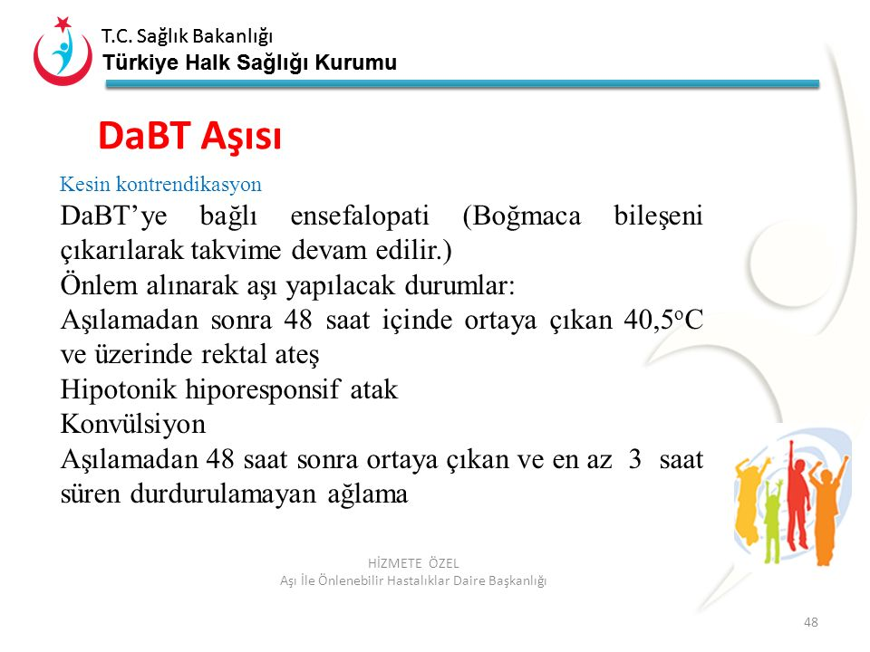 T.C. Sağlık Bakanlığı Türkiye Halk Sağlığı Kurumu T.C. Sağlık Bakanlığı Türkiye Halk Sağlığı Kurumu 48 HİZMETE ÖZEL Aşı İle Önlenebilir Hastalıklar Da