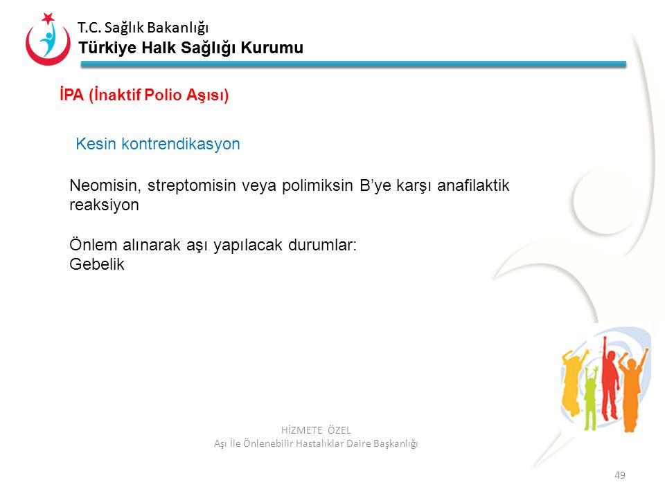 T.C. Sağlık Bakanlığı Türkiye Halk Sağlığı Kurumu T.C. Sağlık Bakanlığı Türkiye Halk Sağlığı Kurumu 49 HİZMETE ÖZEL Aşı İle Önlenebilir Hastalıklar Da