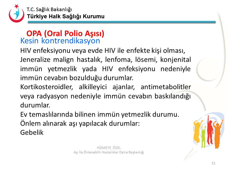 T.C. Sağlık Bakanlığı Türkiye Halk Sağlığı Kurumu T.C. Sağlık Bakanlığı Türkiye Halk Sağlığı Kurumu 51 HİZMETE ÖZEL Aşı İle Önlenebilir Hastalıklar Da