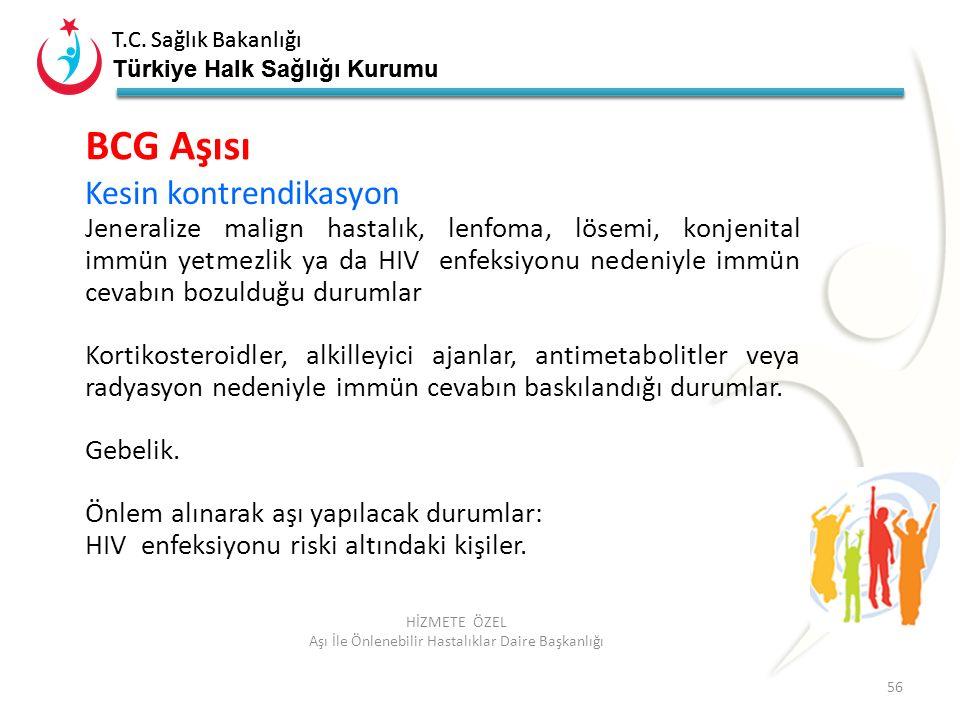 T.C. Sağlık Bakanlığı Türkiye Halk Sağlığı Kurumu T.C. Sağlık Bakanlığı Türkiye Halk Sağlığı Kurumu 56 HİZMETE ÖZEL Aşı İle Önlenebilir Hastalıklar Da