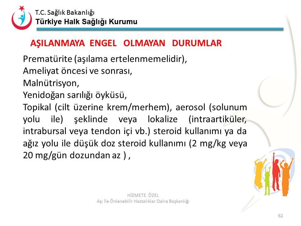 T.C. Sağlık Bakanlığı Türkiye Halk Sağlığı Kurumu T.C. Sağlık Bakanlığı Türkiye Halk Sağlığı Kurumu 62 HİZMETE ÖZEL Aşı İle Önlenebilir Hastalıklar Da