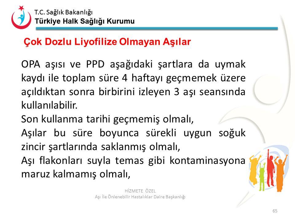 T.C. Sağlık Bakanlığı Türkiye Halk Sağlığı Kurumu T.C. Sağlık Bakanlığı Türkiye Halk Sağlığı Kurumu 65 HİZMETE ÖZEL Aşı İle Önlenebilir Hastalıklar Da