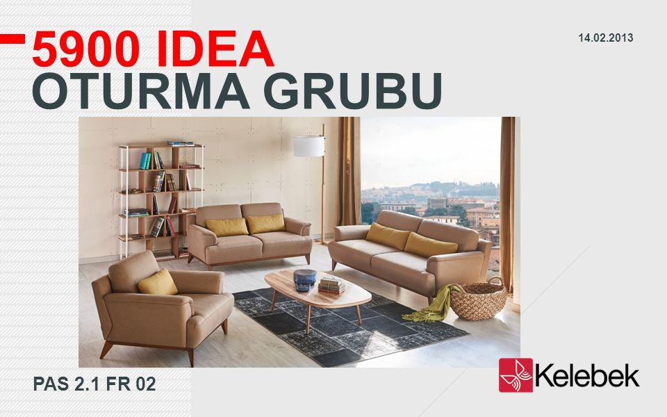 5900 IDEA OTURMA GRUBU PAS 2.1 FR 02 14.02.2013