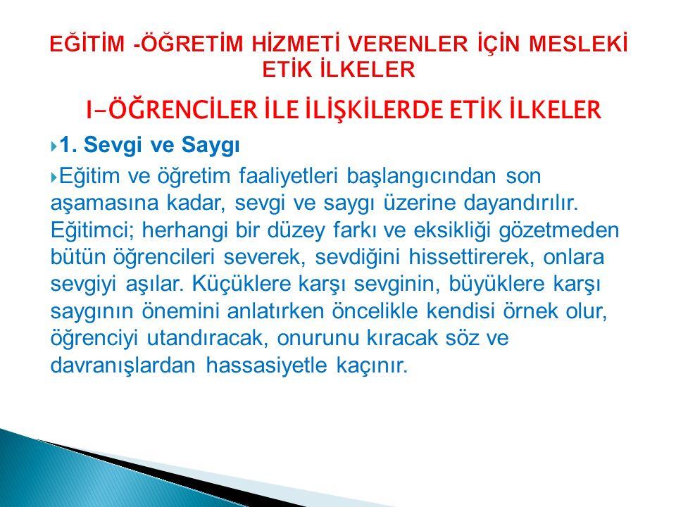 I-ÖĞRENCİLER İLE İLİŞKİLERDE ETİK İLKELER  1.