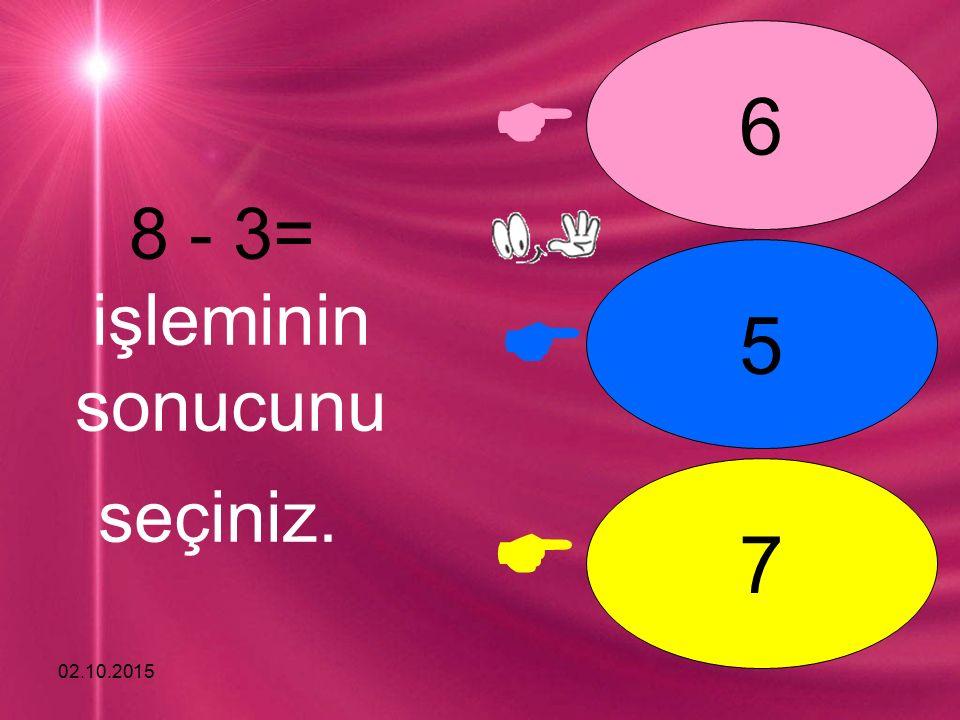 02.10.2015    1 2 3 3 - 2= işleminin sonucunu seçiniz.