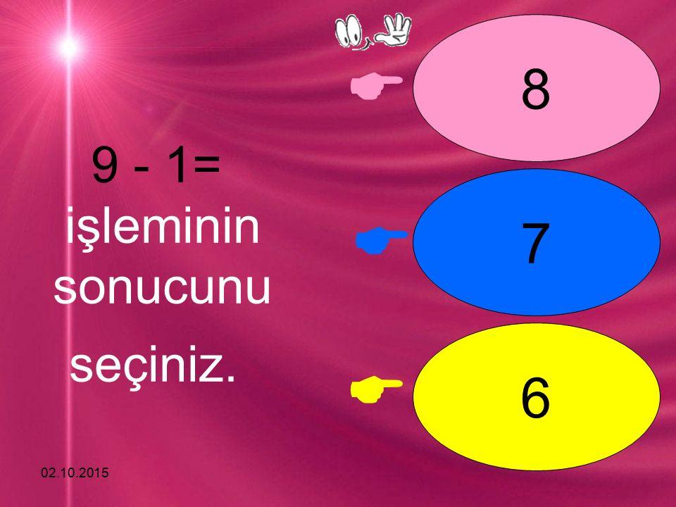 02.10.2015    7 8 9 10 - 2= işleminin sonucunu seçiniz.