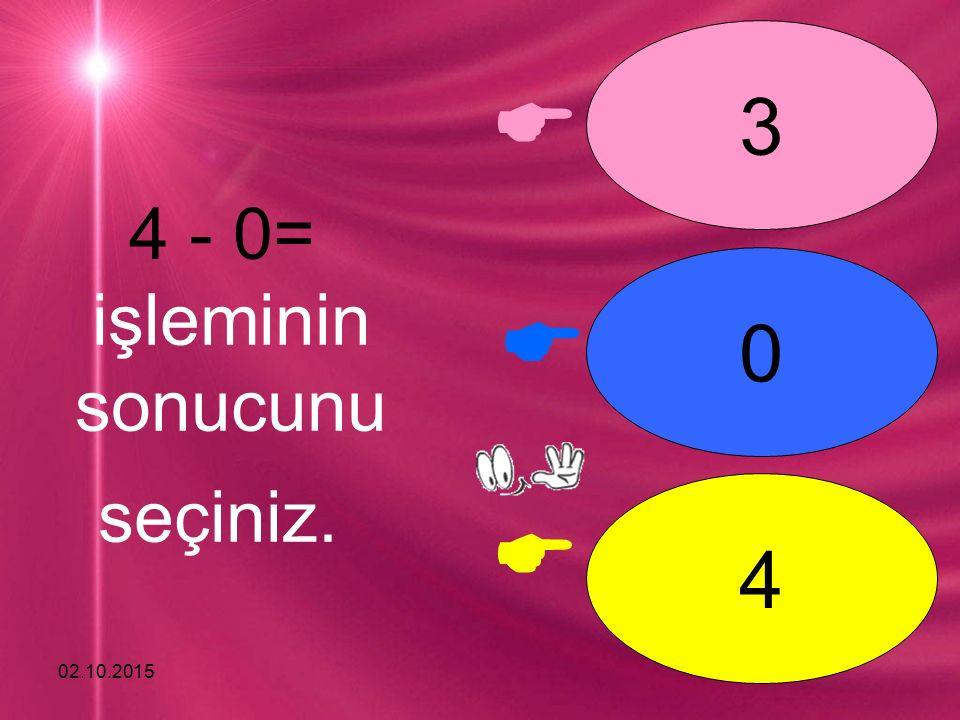 02.10.2015    3 4 0 4 - 0= işleminin sonucunu seçiniz.