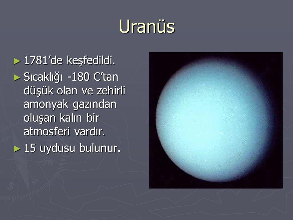 Uranüs ► 1781'de keşfedildi.