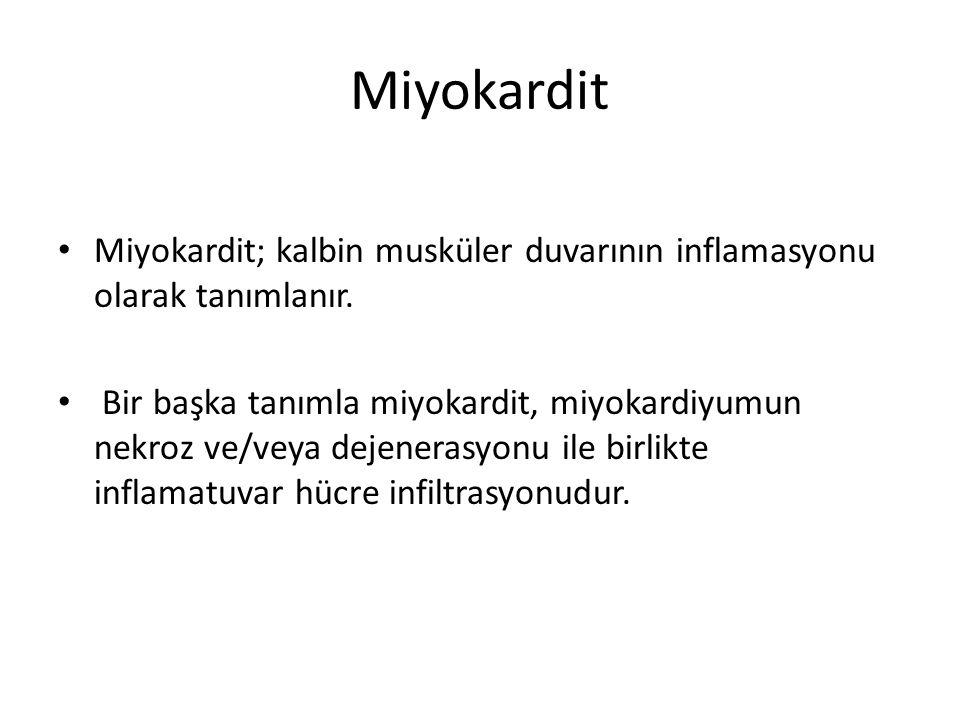 Miyokardit Miyokardit; kalbin musküler duvarının inflamasyonu olarak tanımlanır. Bir başka tanımla miyokardit, miyokardiyumun nekroz ve/veya dejeneras