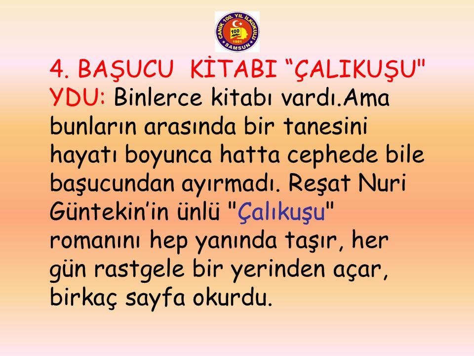 3. EN BÜYÜK HAYALİ DÜNYA TURUNA ÇIKMAKTI: Ömrü yetseydi bir dünya turuna çıkıp Türk dili ve tarihi üzerindeki çalışmalarını genişletmek en büyük hayal