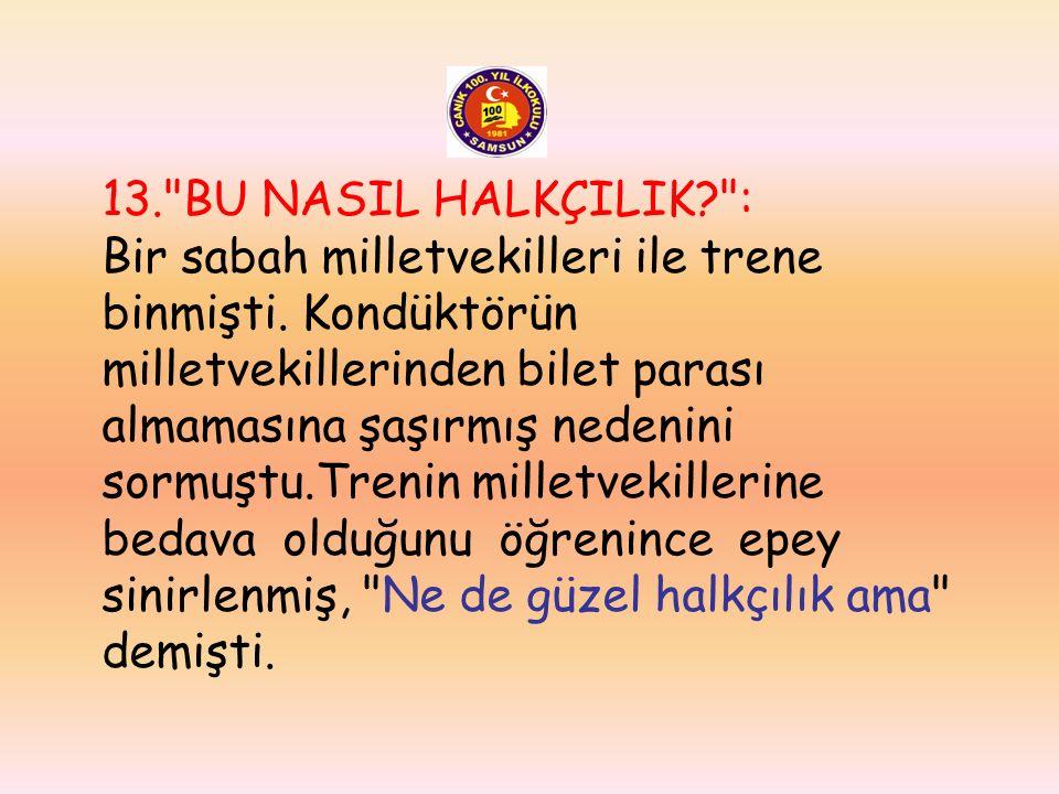 12.SİGARA PAZARLIĞI: Hastalığının başlangıcında kendisini muayene eden Dr. Fissinger günde kaç paket sigara içtiğini sormuş, Atatürk