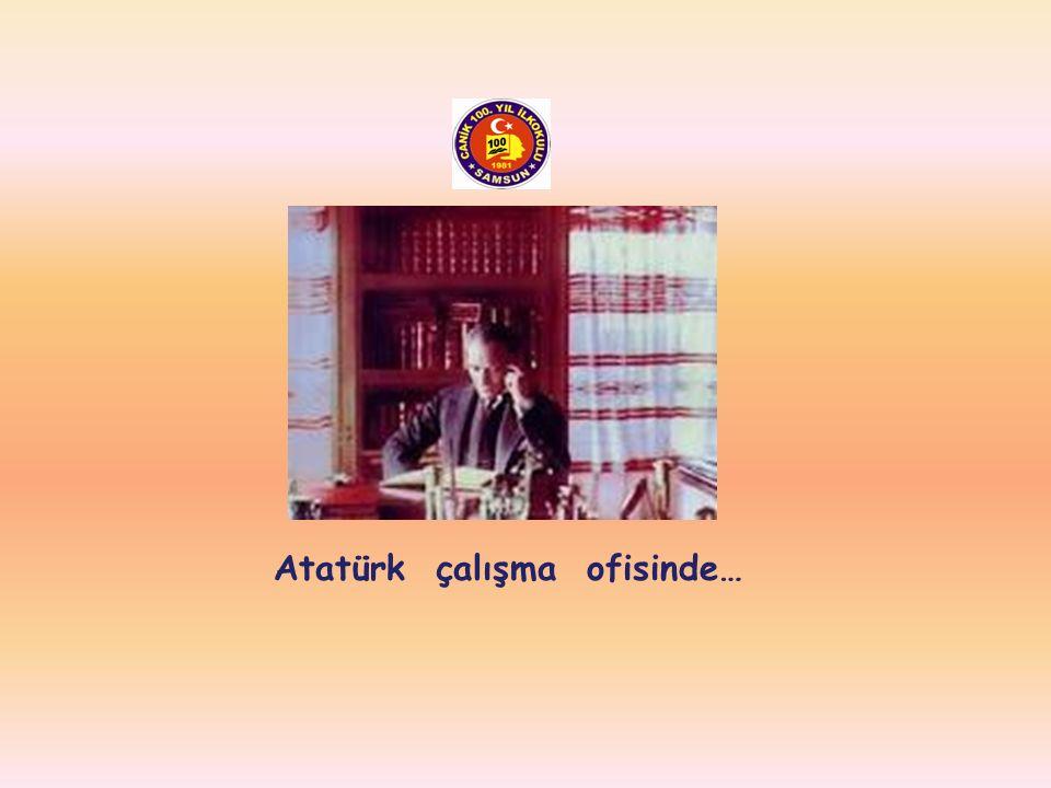 Atatürk dinlenirken…