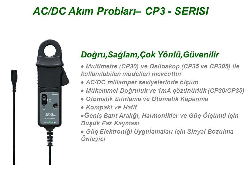 AC/DC Akım Probları– CP3 - SERISI Doğru,Sağlam,Çok Yönlü,Güvenilir  Multimetre (CP30) ve Osiloskop (CP35 ve CP305) ile kullanılabilen modelleri mevc