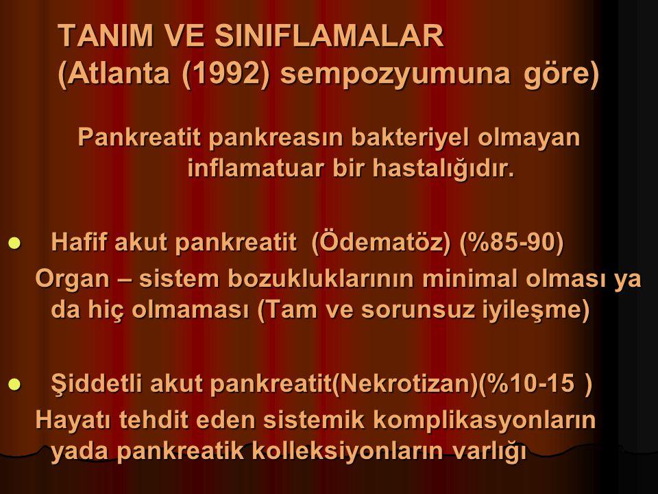 TANIM VE SINIFLAMALAR (Atlanta (1992) sempozyumuna göre) Pankreatit pankreasın bakteriyel olmayan inflamatuar bir hastalığıdır.