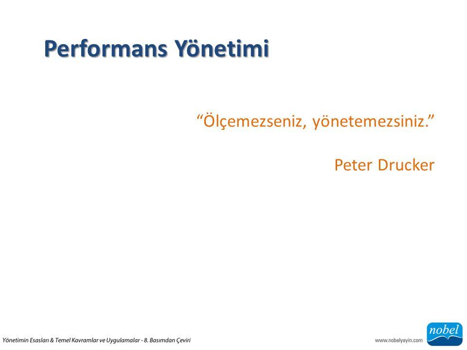 """Performans Yönetimi """"Ölçemezseniz, yönetemezsiniz."""" Peter Drucker"""