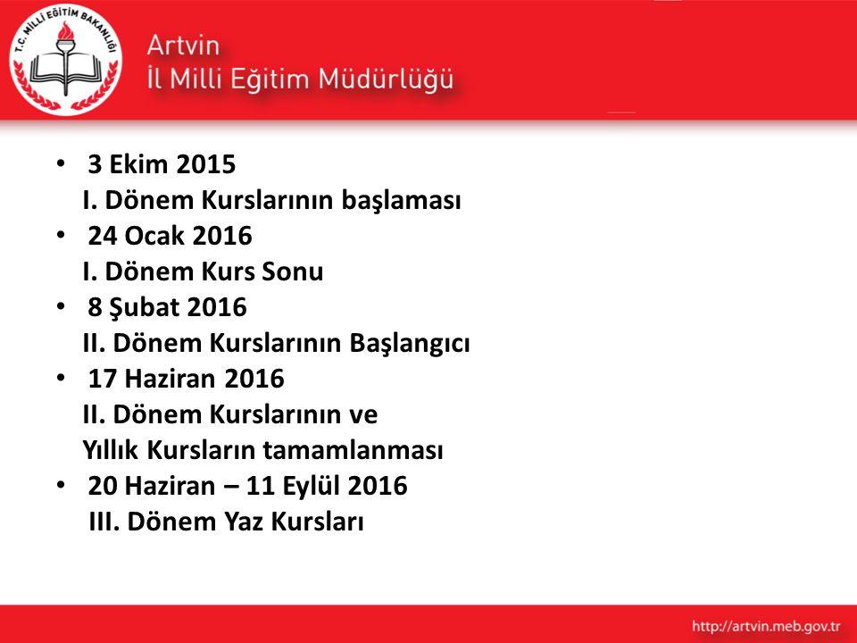 3 Ekim 2015 I. Dönem Kurslarının başlaması 24 Ocak 2016 I. Dönem Kurs Sonu 8 Şubat 2016 II. Dönem Kurslarının Başlangıcı 17 Haziran 2016 II. Dönem Kur