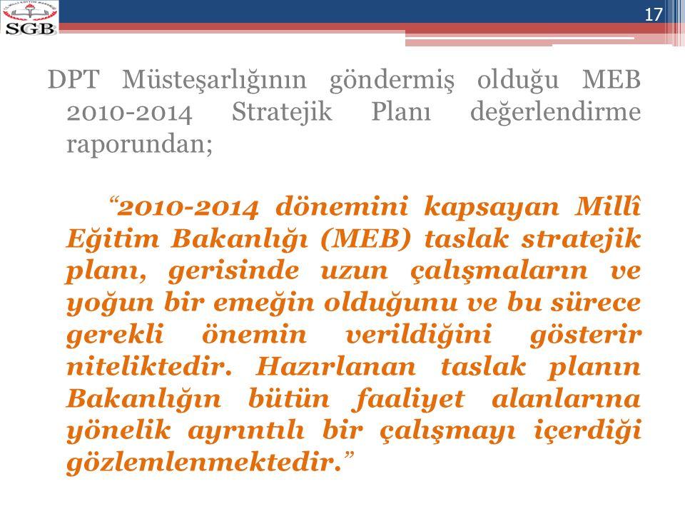 """DPT Müsteşarlığının göndermiş olduğu MEB 2010-2014 Stratejik Planı değerlendirme raporundan; """"2010-2014 dönemini kapsayan Millî Eğitim Bakanlığı (MEB)"""