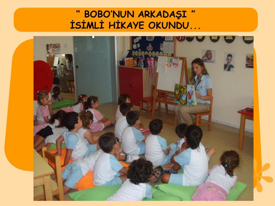 BOBO'NUN ARKADAŞI İSİMLİ HİKAYE OKUNDU...