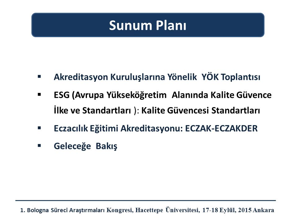  Akreditasyon Kuruluşlarına Yönelik YÖK Toplantısı  ESG (Avrupa Yükseköğretim Alanında Kalite Güvence İlke ve Standartları ): Kalite Güvencesi Stand