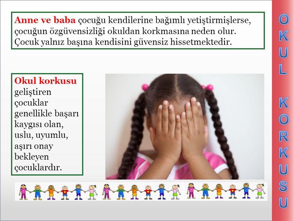 Okul korkusu geliştiren çocuklar genellikle başarı kaygısı olan, uslu, uyumlu, aşırı onay bekleyen çocuklardır.