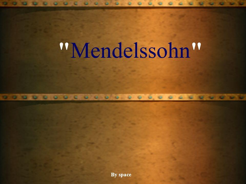 Mendelssohn By space