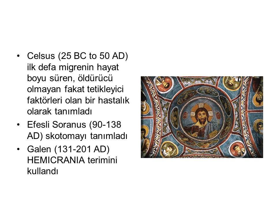 Celsus (25 BC to 50 AD) ilk defa migrenin hayat boyu süren, öldürücü olmayan fakat tetikleyici faktörleri olan bir hastalık olarak tanımladı Efesli Soranus (90-138 AD) skotomayı tanımladı Galen (131-201 AD) HEMICRANIA terimini kullandı